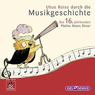 Uhus Reise durch die Musikgeschichte - Das 16. Jahrhundert Titelbild