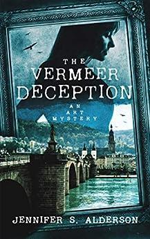 The Vermeer Deception: An Art Mystery (Zelda Richardson Mystery Series Book 4) by [Jennifer S. Alderson]
