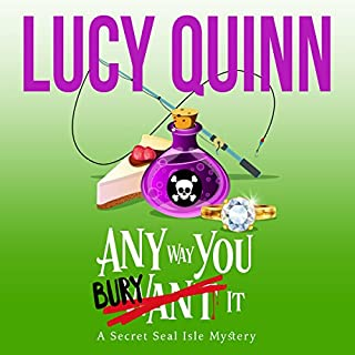 Any Way You Bury It     Secret Seal Isle Mysteries, Book 4              By:                                                                                                                                 Lucy Quinn                               Narrated by:                                                                                                                                 Traci Odom                      Length: 5 hrs and 5 mins     Not rated yet     Overall 0.0
