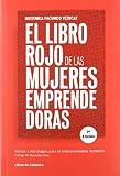 El libro rojo de las mujeres emprendedoras: Alertas y estrategias para el emprendimiento femenino (Temáticos Emprendedores)