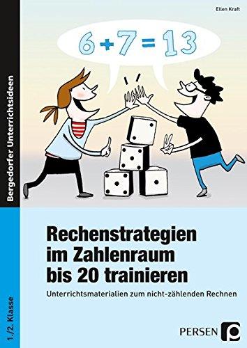 Rechenstrategien im Zahlenraum bis 20 trainieren: Unterrichtsmaterialien zum nicht-zählenden Rechnen (1. und 2. Klasse)