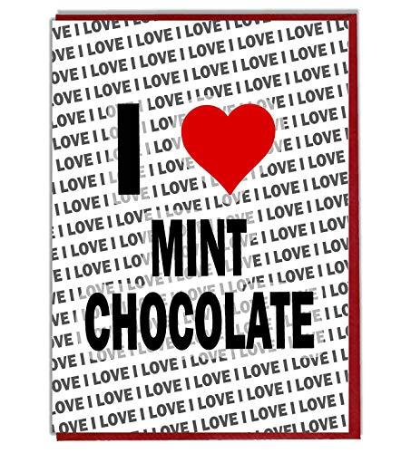 I Love Mint Chocolade wenskaart - Verjaardagskaart - Dames - Heren - Dochter - Zoon - Vriend - Echtgenoot - Vrouw - Broer - Zuster