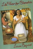 Like Water for Chocolate: A Novel in Monthly Installments, with Recipes, Romances, and Home Remedies by Laura Esquivel (1992-09-06)