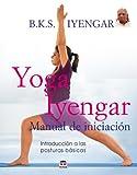 Yoga Iyengar. Manual de Iniciación