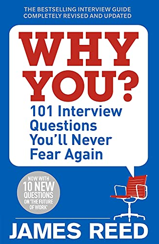 Why You?: 101 Interview Questions You'll Never Fear Ag
