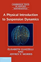 A Physical Introduction to Suspension Dynamics (Cambridge Texts in Applied Mathematics, Series Number 45)
