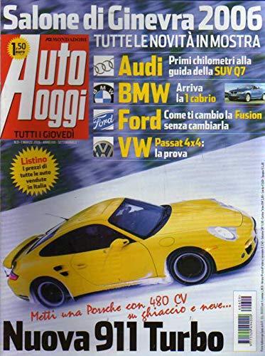 Auto Oggi 9 del Marzo 2006 Audi Suv Q7, Ford Fusion, VW Passat-Porsche 911 Turbo