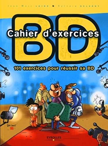 Cahier d'exercices BD: 101 exercices pour réussir sa BD
