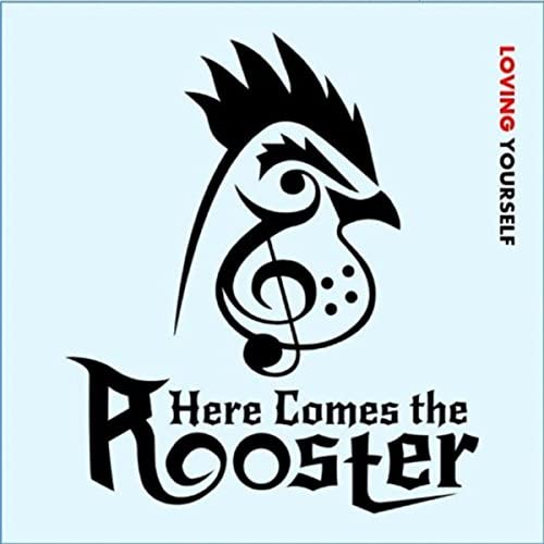 Here Comes the Rooster