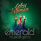 Emerald: Musical Gems von Celtic Woman