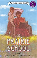 Prairie School (I Can Read #4)