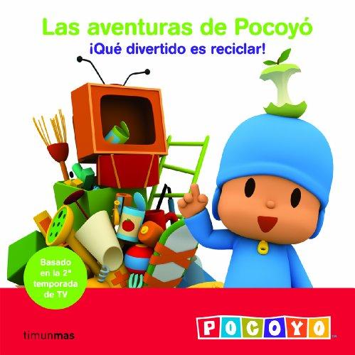 Qué divertido es reciclar: Las aventuras de Pocoyó (Las aventuras de Pocoyo nº 1)