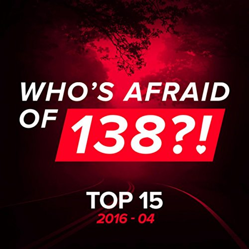 Who's Afraid of 138?! Top 15 - 2016-04