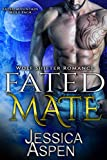 Fated Mate: Paranormal Werewolf Romance (Fated Mountain Wolf Pack Book 1)