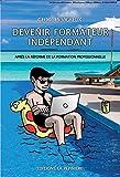 Devenir formateur indépendant - Après la réforme de la formation professionnelle - Editions La Pépinière - 13/10/2015