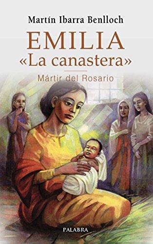 Emilia «La canastera», mártir del Rosario (Testimonios)