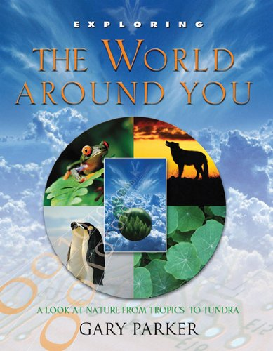 Exploring The World Around You A Look At Nature From Tropics To Tundra Exploring New Leaf Press