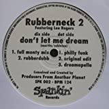 Dont Let Me Dream - Rubberneck 2 12'