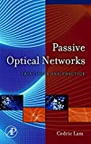 Passive Optical Networks: Principles and Practice...