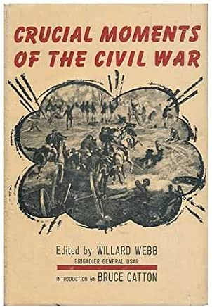 Crucial Moments of the Civil War. with an Introd. by Bruce Catton