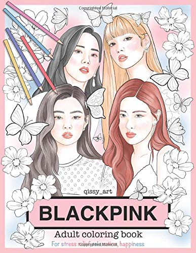 BLACKPINK Coloring Book For Adults: 22 hand drawn coloring pages in 5.5'' by 8.5''...