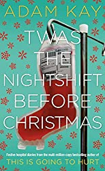 Cover of Twas the Nightshift Before Christmas by Adam Kay
