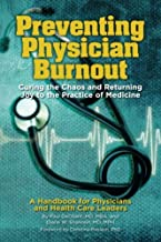 Preventing Physician Burnout: Curing the Chaos and Returning Joy to the Practice of Medicine