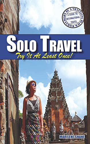 Solo Travel: Try It At Least Once (Diary of a Traveling Black Woman: A Guide to International Travel)