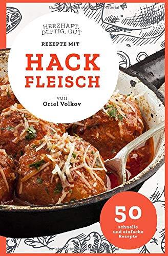Rezepte mit Hackfleisch | herzhaft, deftig, gut: 50 schnelle und einfache Rezepte