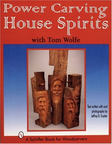 Compare Textbook Prices for Power Carving House Spirits with Tom Wolfe 1st Edition ISBN 9780764301834 by Wolfe, Tom