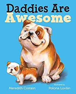 Daddies Are Awesome by [Meredith Costain, Polona Lovsin]
