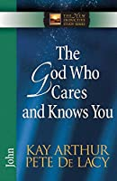 The God Who Cares and Knows You (New Inductive Study)