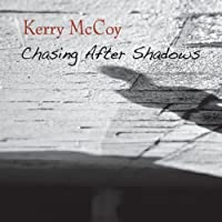 Chasing After Shadows by Kerry Mccoy (2013-05-03)