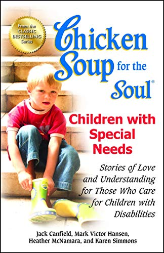 Compare Textbook Prices for Chicken Soup for the Soul: Children with Special Needs: Stories of Love and Understanding for Those Who Care for Children with Disabilities 1 Edition ISBN 9781623610616 by Canfield, Jack,Hansen, Mark Victor,McNamara, Heather