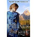 Mail Order Bride: Celine's Last Hope [sweet historical western romance] (English Edition)