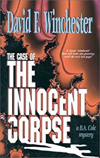 The Case of the Innocent Corpse: A B.A. Cole Mystery (Series Premier) (B.A. Cole Mysteries)