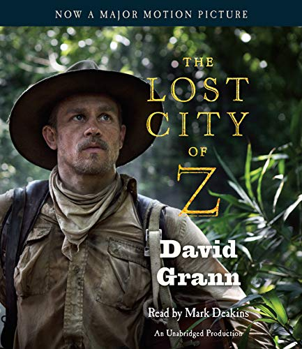The Lost City of Z (Movie Tie-In): A Tale of Deadly Obsession in the Amazon [Idioma Inglés]