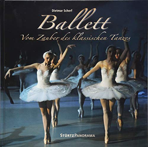 Ballett - Vom Zauber des klassischen Tanzes: Ein hochwertiger Fotoband mit über 180 Bildern auf 192 Seiten im quadratischen Großformat - STÜRTZ ... Großformat - STÜRTZ Verlag (Panorama)