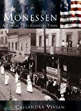 Monessen: A Typical Steel Country Town (The Making of America Series)
