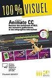 Animate CC - Réalisez des animation HTML5, des bannières publicitaires et des infographies