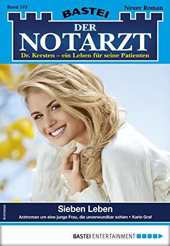 Der Notarzt 373 - Arztroman: Sieben Leben