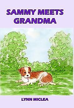 Sammy Meets Grandma (Sammy the Dog Book 3) by [Lynn Miclea]