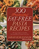 500 (Practically) Fat Free Pasta Recipes