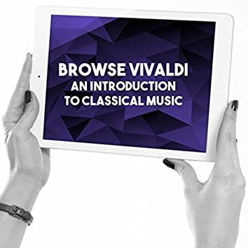 Browse Vivaldi: An introduction to Classical Music
