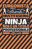 Taccuino foderato: furgonista - solo perché multitasking ninja non è un titolo professionale ufficiale
