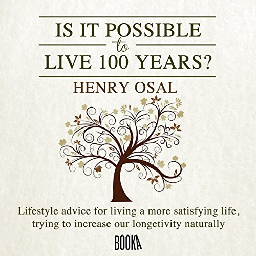 Is It Possible to Live 100 Years? audiobook cover art