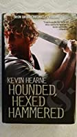 Hounded, Hexed, Hammered - The Iron Druid Chronicles Bundle 1620907755 Book Cover