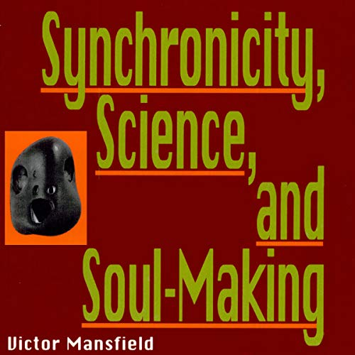 Synchronicity, Science, and Soulmaking audiobook cover art