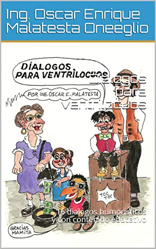 Dialogos para ventrilocuos: 16 dialogos humoristicos y con contenido educativo