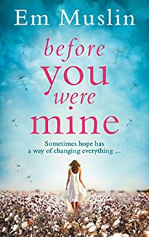 Before You Were Mine: The breathtaking USA Today Bestseller by [Em Muslin]